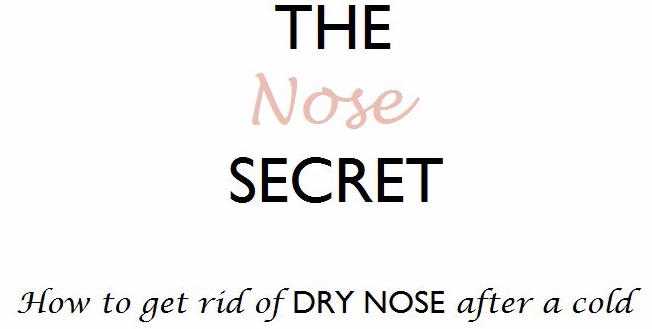 Do you want to know how to get rid of DRY NOSE after a cold? [Click to Read More]