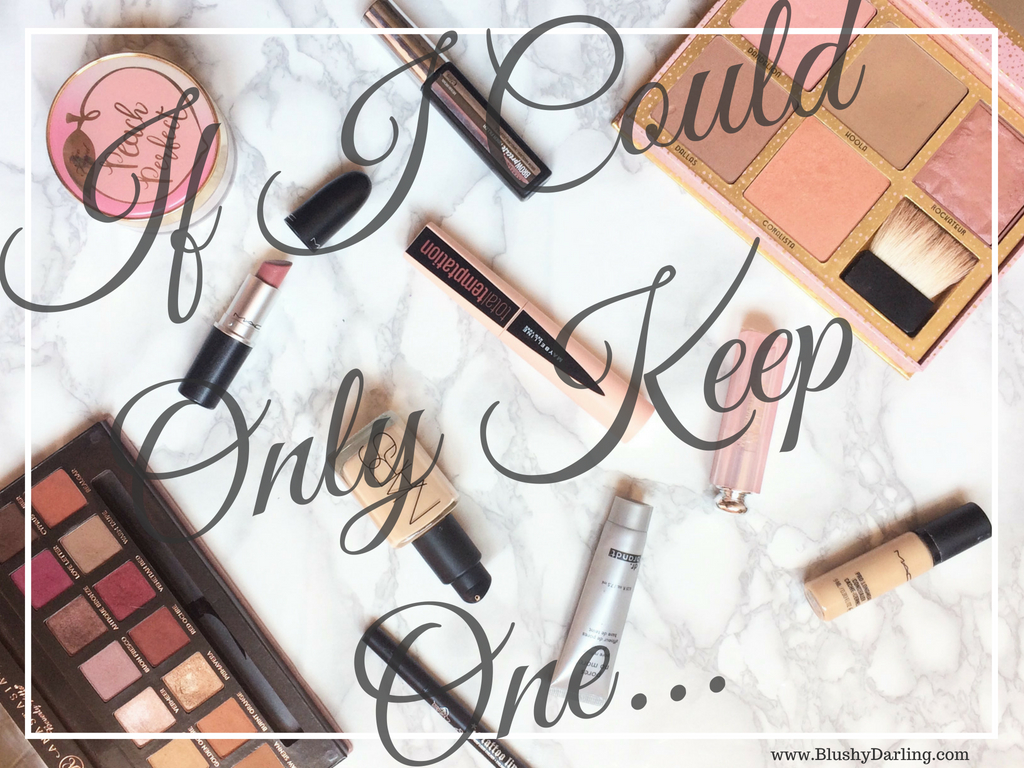 If I Could Only Keep One Make Up Product TAG