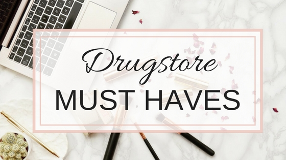 Drugstore must haves.