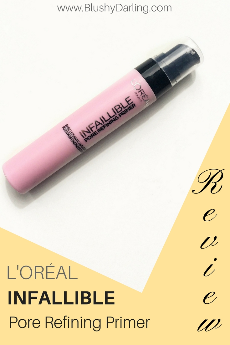 L'Oréal Infallible Pore Refining Primer Review #drugstore #makeup #loreal