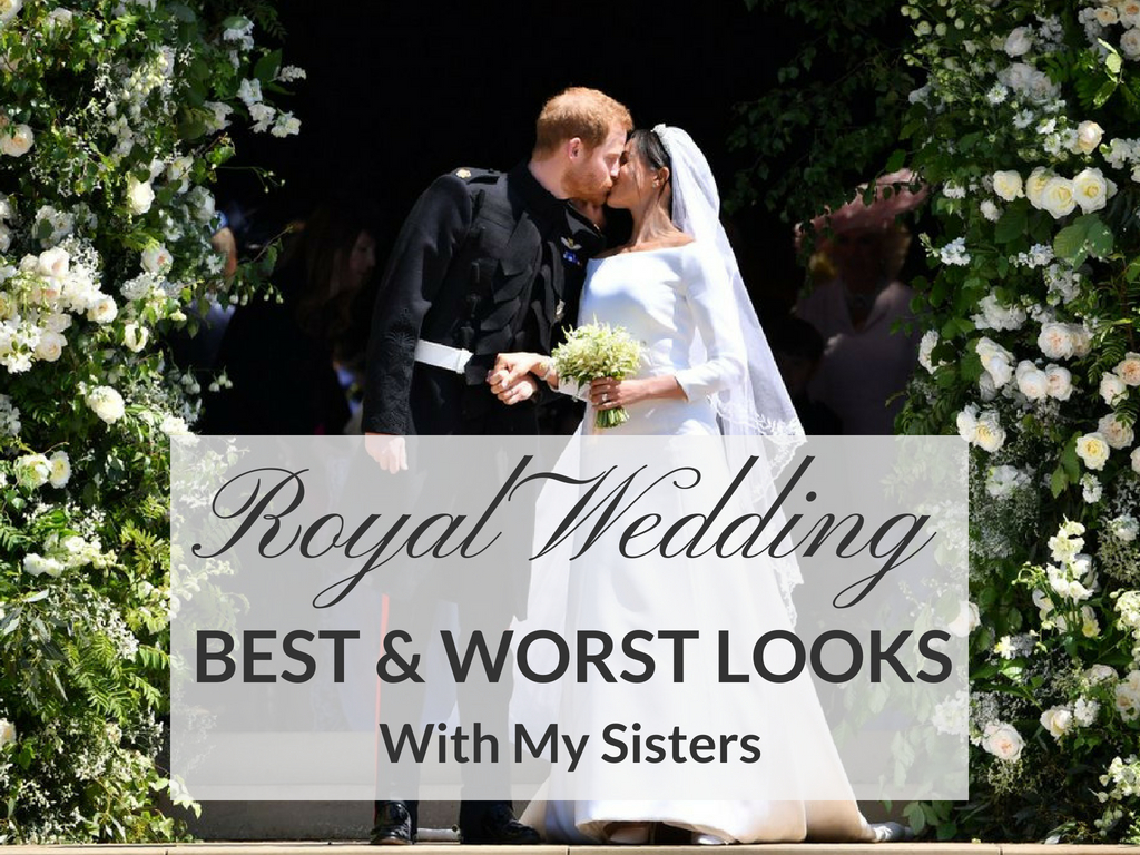 Best & Worst looks From the Royal Wedding