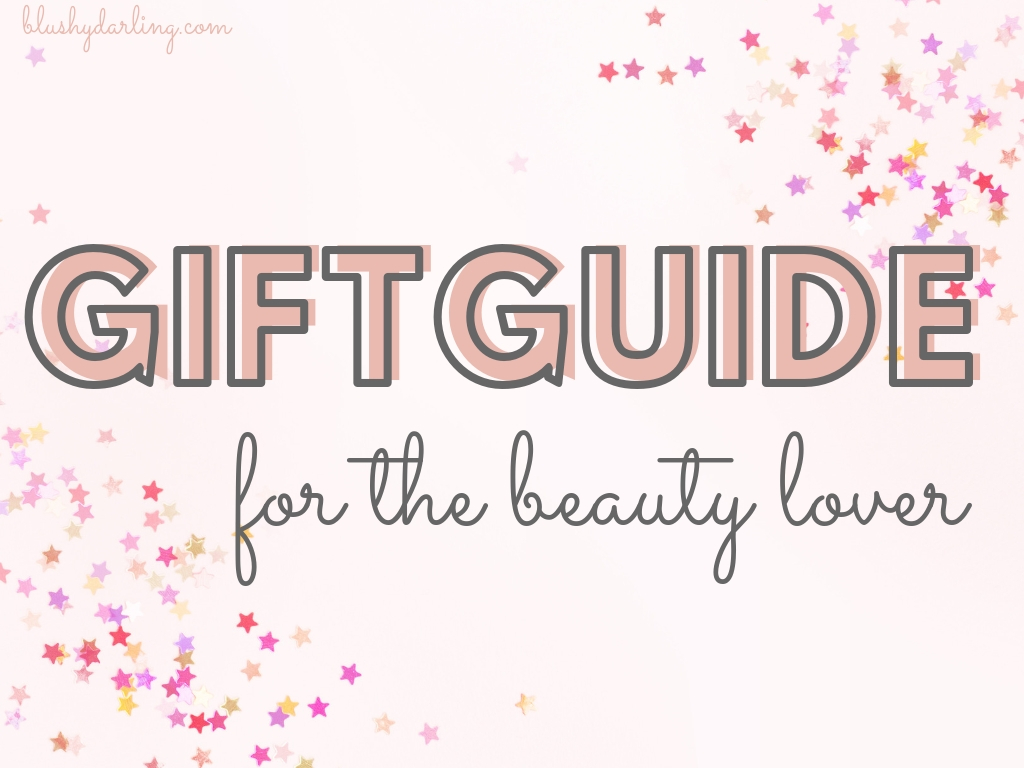 GIFTGUIDE for the beauty lover