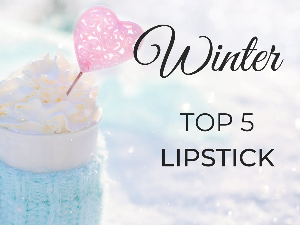 Winter Top 5 // Lipstick {2019}