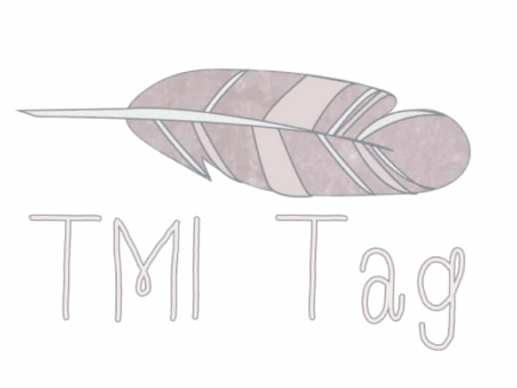 TMI Tag (Too Much Information)