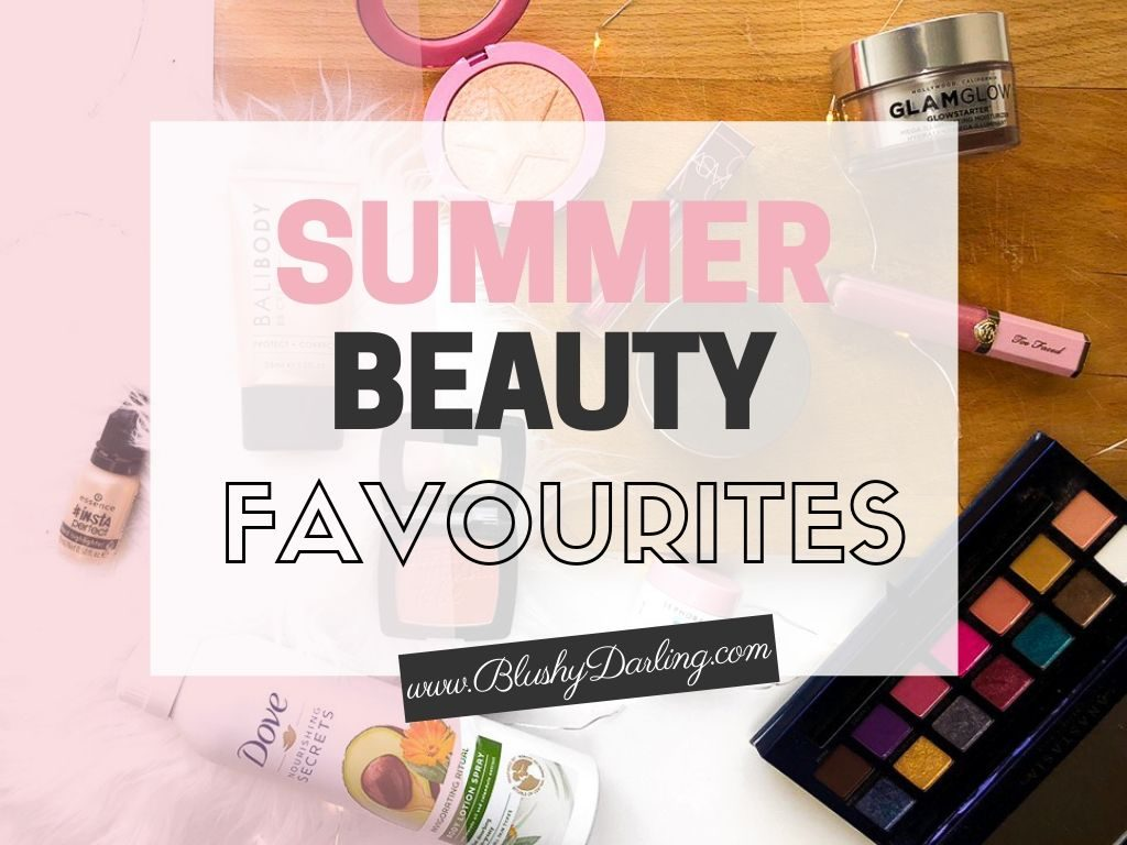 06a241529a307a Summer Beauty Favourites {2019} | Makeup, Skincare & Body Care