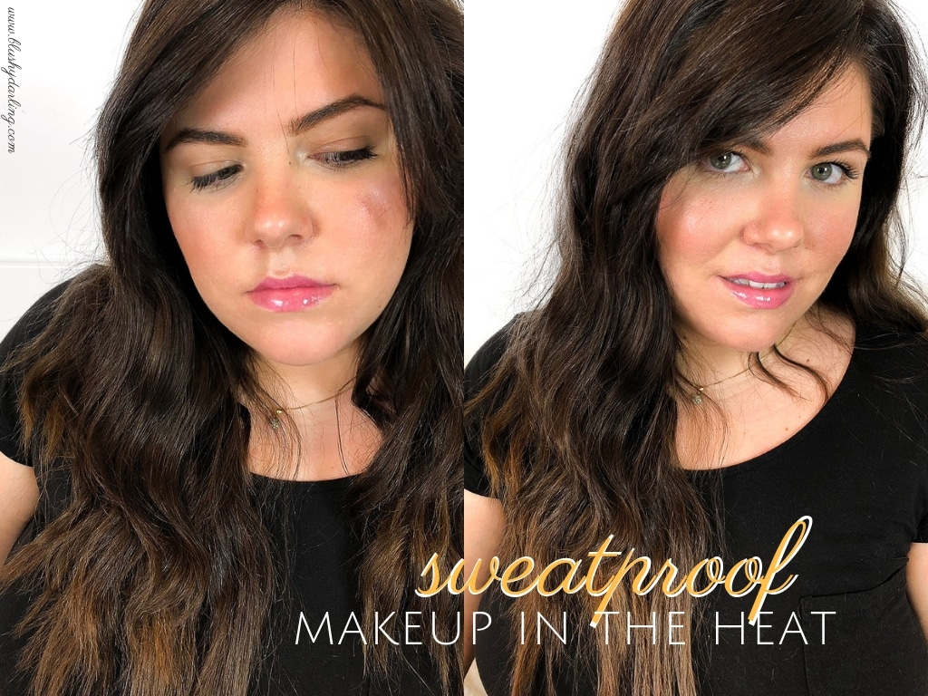 Sweatproof Look – How To Make Your Makeup Last In The Heat #MakeupMonday