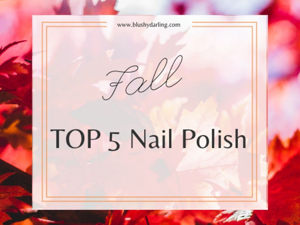 Fall Top 5 // Nail Polish {2019}