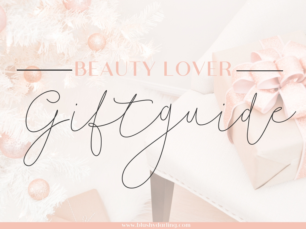 Beauty Lovers Giftguide {2019}
