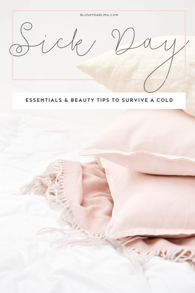 Sick Day Essentials & Beauty Tips to survive a cold  when you need to go  to work