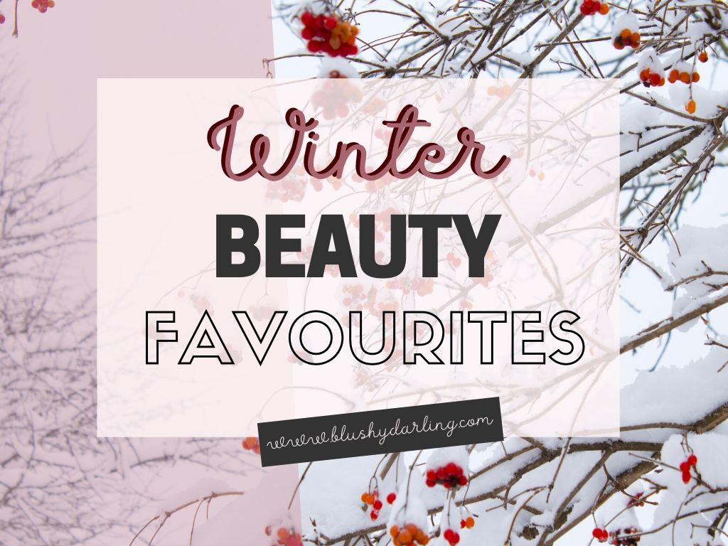Winter Beauty Favourites {2020} | Makeup, Skincare, Body Care & Nail