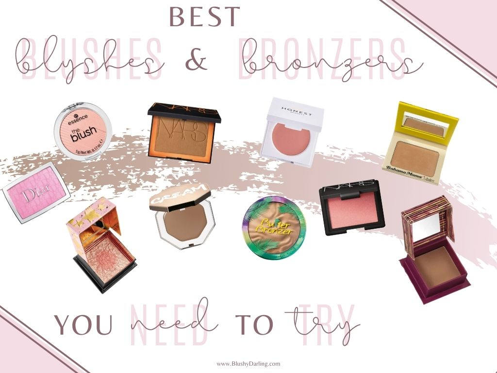Best Blushes & Bronzers you NEED to TRY