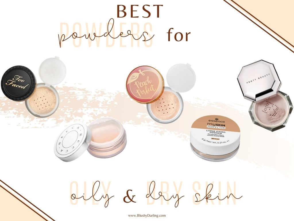Best Powders For Oily Dry Skin Blushy Darling