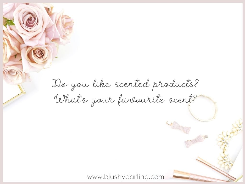 Do You Like Scented Products What S Your Favourite Scent