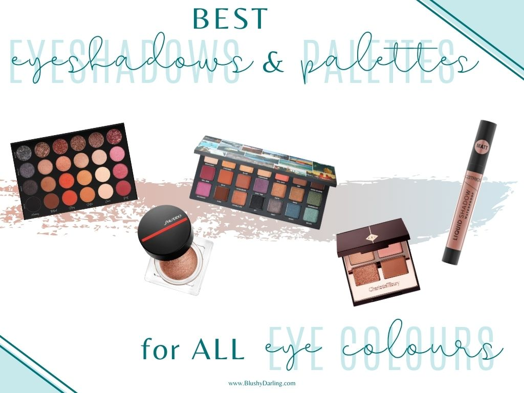 Best Eyeshadows & Palettes for All Eye Colours