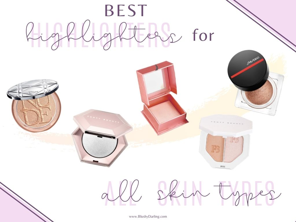 Best Highlighters For All Skin Types